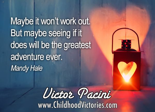 """Picture of a lantern with the quote """"Maybe it won't work out. But maybe seeing if it does will be the greatest adventure ever."""